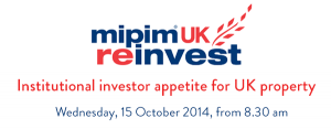 MIPIM UK REINVEST 2014