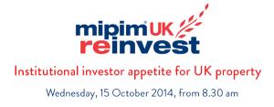 MIPIM UK REINVEST 2014