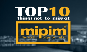 Top 10 things not to miss at MIPIM 2015