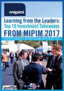 TOP 10 Investment Takeaways from MIPIM 2017