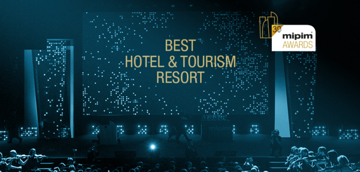 Best of the best: Hotels and Tourism Resort – MIPIM Awards 2020